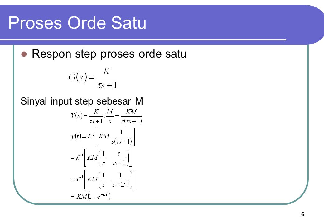 Proses Orde Satu Respon step proses orde satu