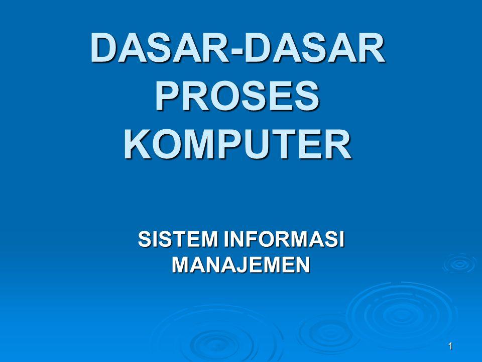 DASAR-DASAR PROSES KOMPUTER