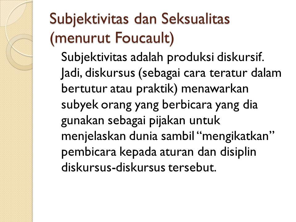 Subjektivitas dan Seksualitas (menurut Foucault)