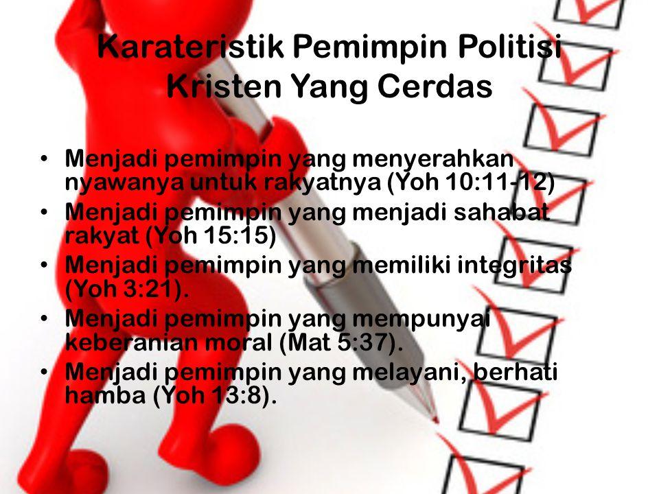 Karateristik Pemimpin Politisi Kristen Yang Cerdas