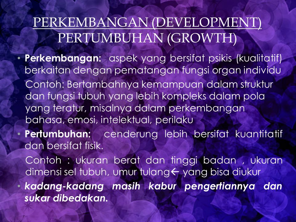 PERKEMbangan (development) pertumbuhan (growth)