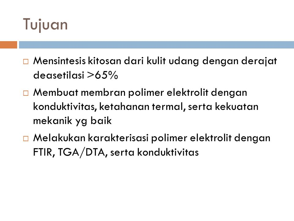 Tujuan Mensintesis kitosan dari kulit udang dengan derajat deasetilasi >65%