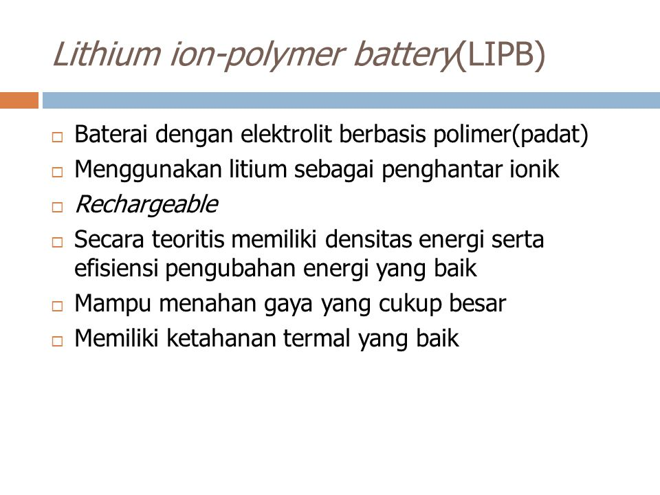 Lithium ion-polymer battery(LIPB)