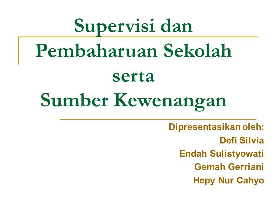 Supervisi dan Pembaharuan Sekolah serta Sumber Kewenangan