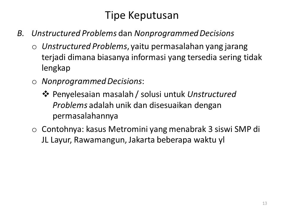 Tipe Keputusan Unstructured Problems dan Nonprogrammed Decisions