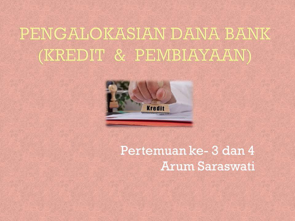 Pengalokasian Dana Bank (Kredit & Pembiayaan)