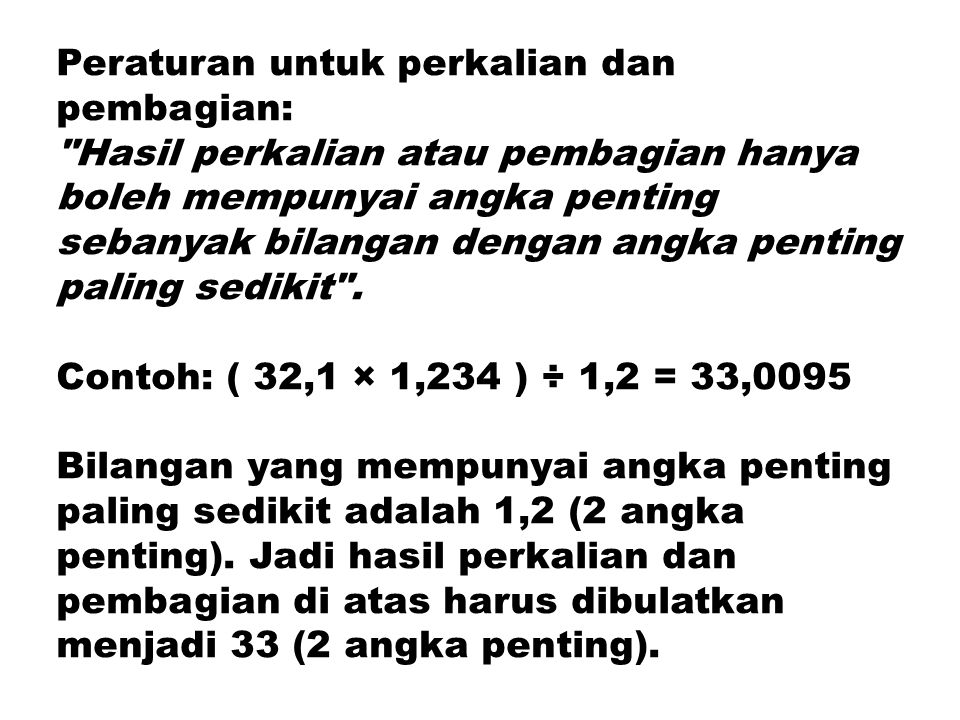 Peraturan untuk perkalian dan pembagian: