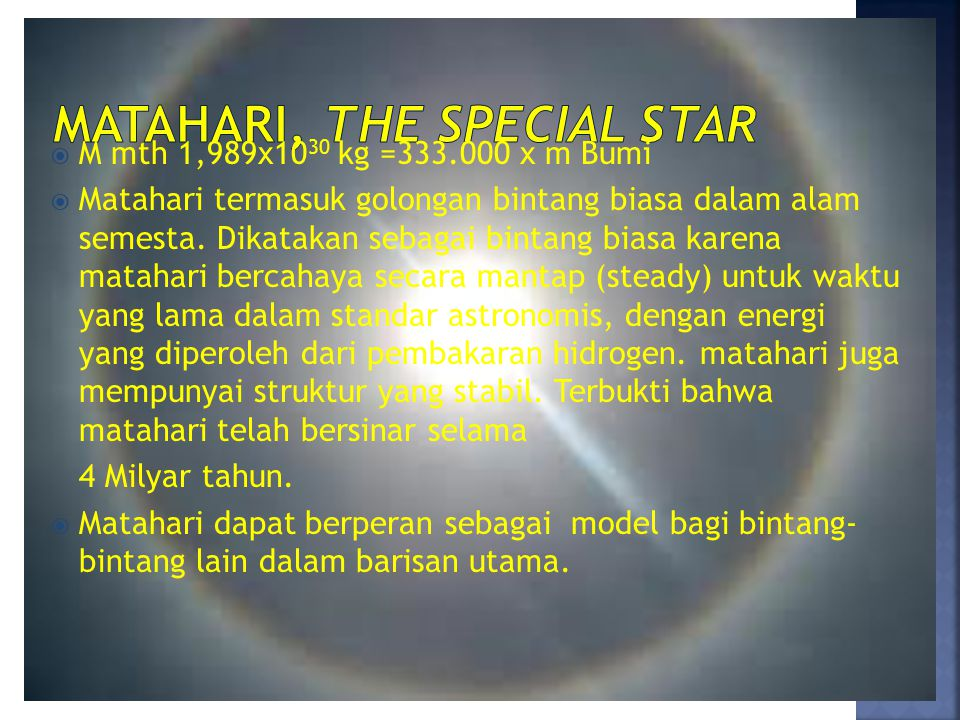 Matahari, the special star