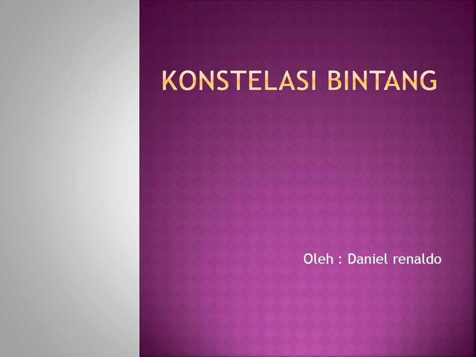 konstelasi bintang Oleh : Daniel renaldo