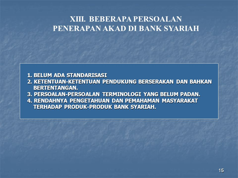 XIII. BEBERAPA PERSOALAN PENERAPAN AKAD DI BANK SYARIAH