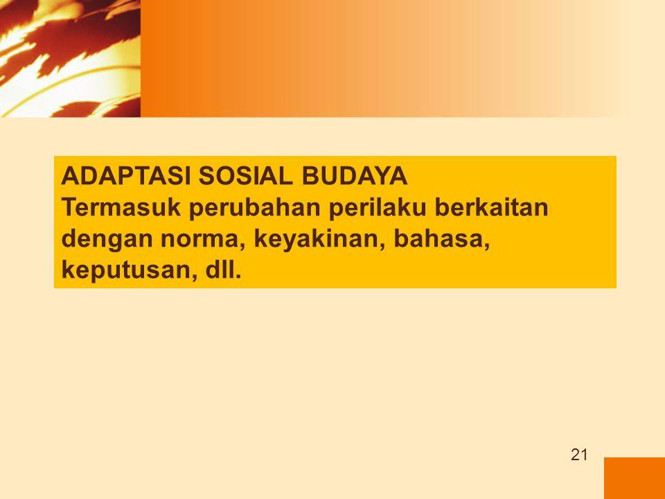 ADAPTASI SOSIAL BUDAYA
