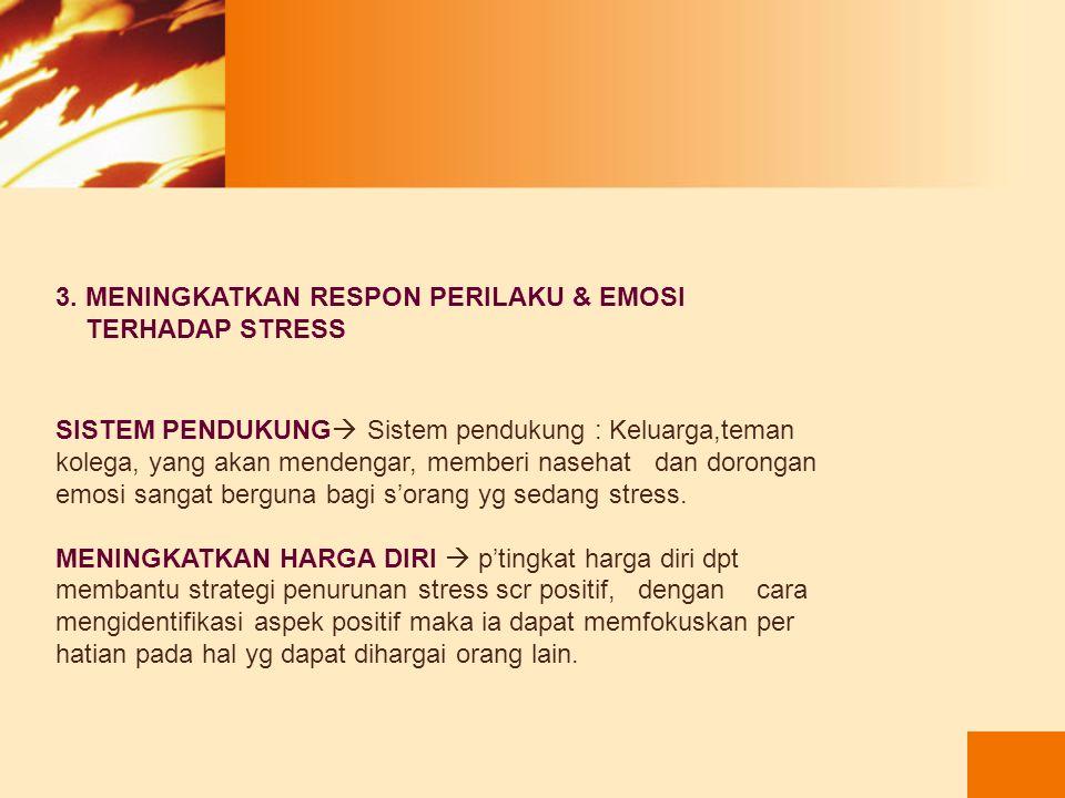 3. MENINGKATKAN RESPON PERILAKU & EMOSI