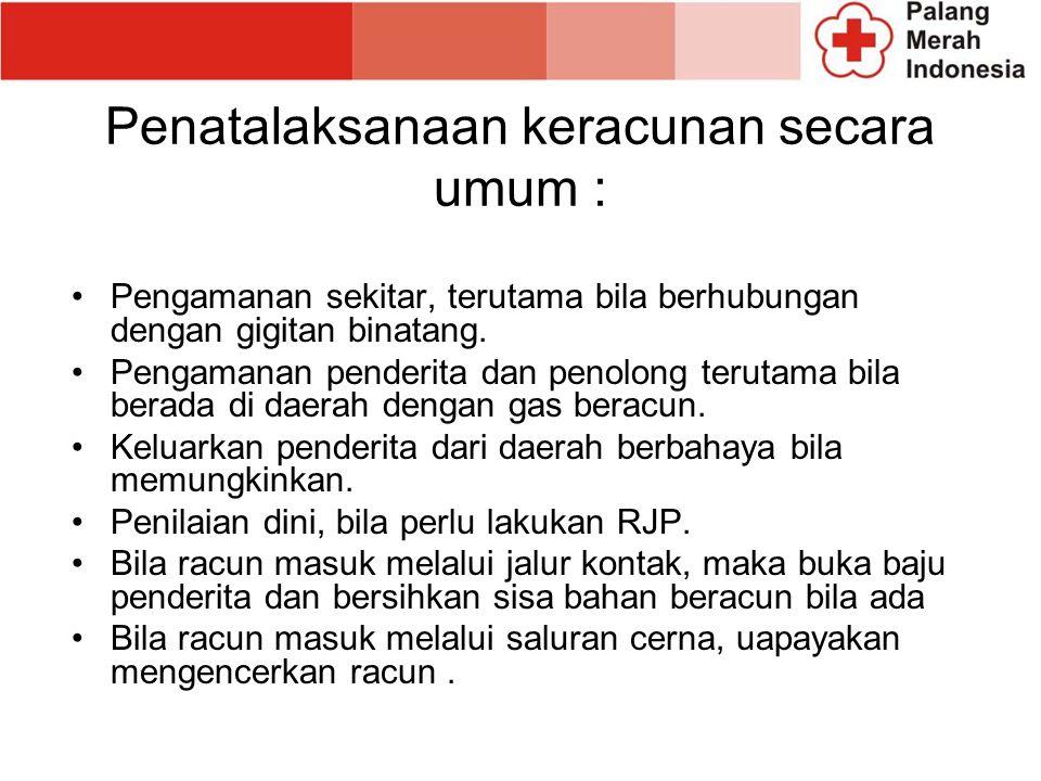 Penatalaksanaan keracunan secara umum :