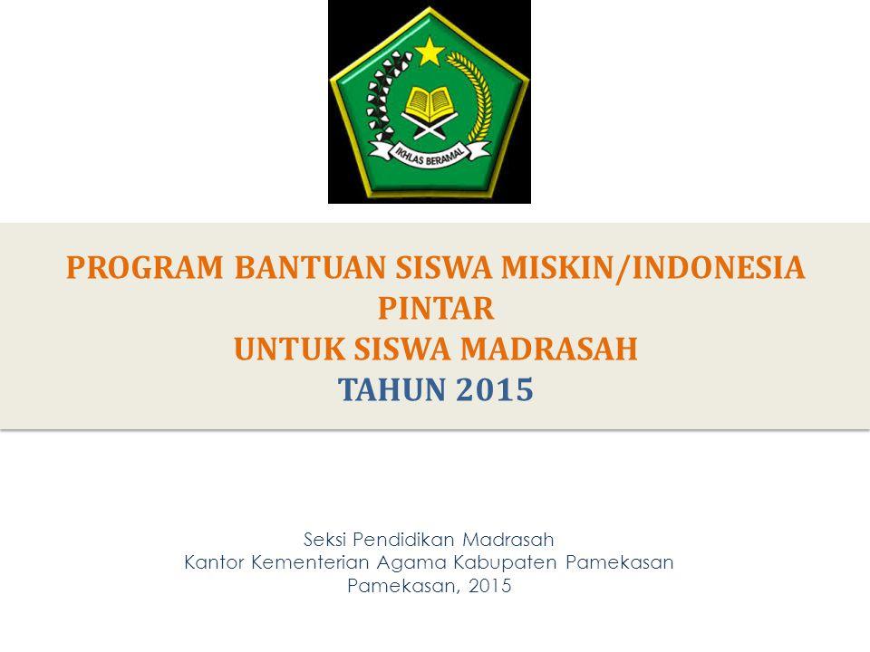 PROGRAM BANTUAN SISWA MISKIN/INDONESIA PINTAR