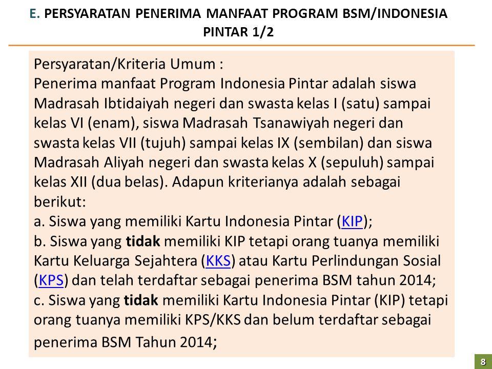 E. PERSYARATAN PENERIMA MANFAAT PROGRAM BSM/INDONESIA PINTAR 1/2