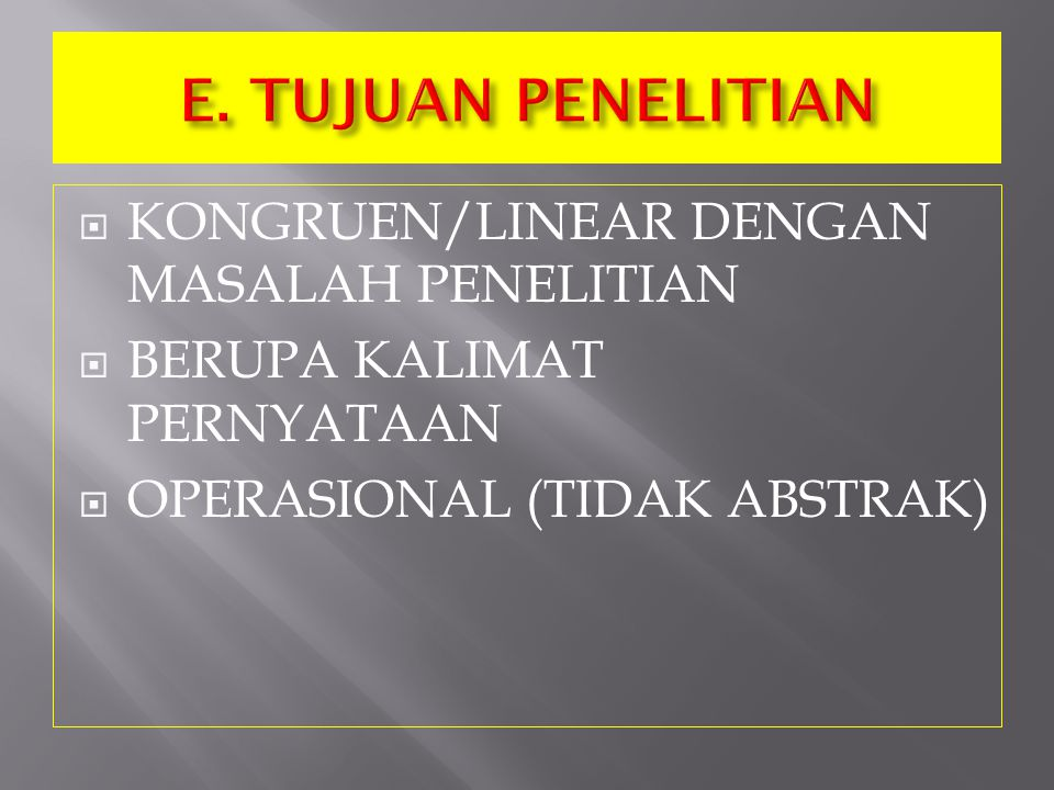 E. TUJUAN PENELITIAN KONGRUEN/LINEAR DENGAN MASALAH PENELITIAN