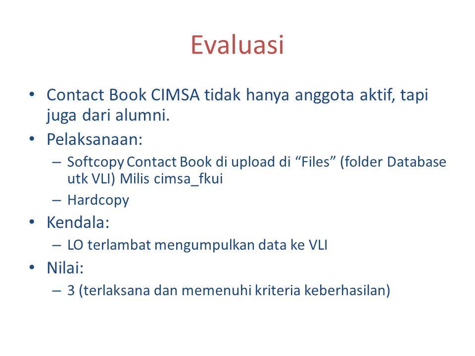 Evaluasi Contact Book CIMSA tidak hanya anggota aktif, tapi juga dari alumni. Pelaksanaan: