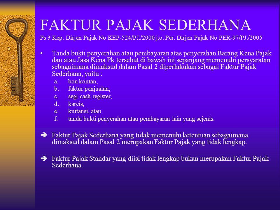 FAKTUR PAJAK SEDERHANA Ps 3 Kep. Dirjen Pajak No KEP-524/PJ./2000 j.o. Per. Dirjen Pajak No PER-97/PJ./2005