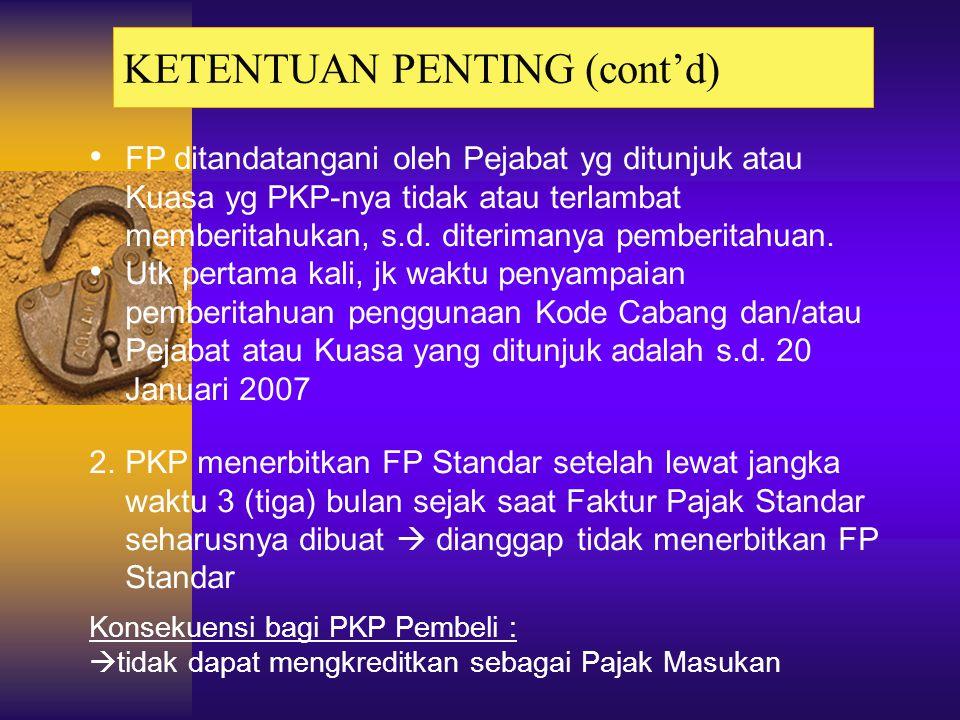 KETENTUAN PENTING (cont'd)