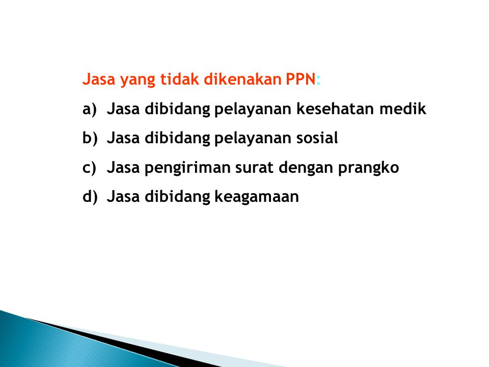 Jasa yang tidak dikenakan PPN:
