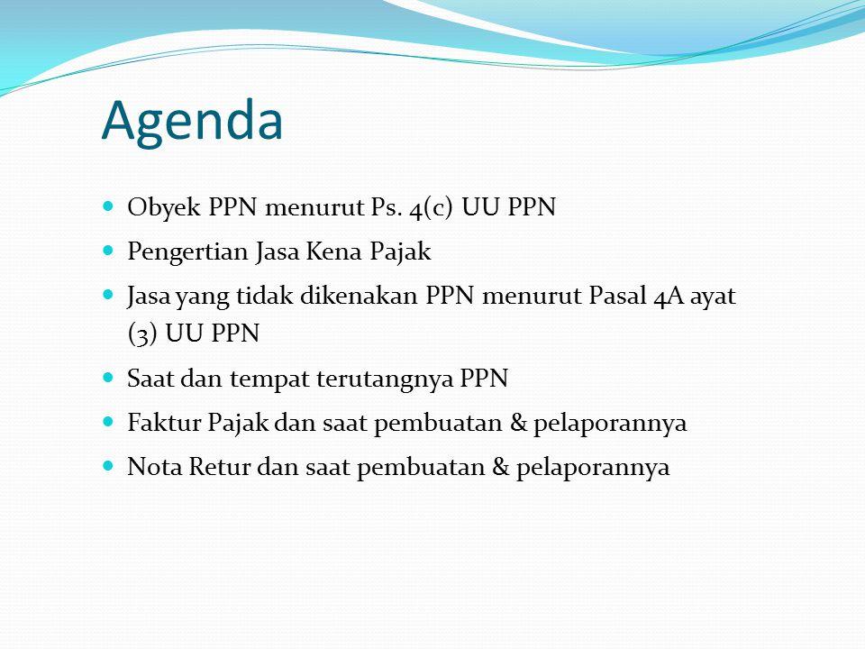 Agenda Obyek PPN menurut Ps. 4(c) UU PPN Pengertian Jasa Kena Pajak