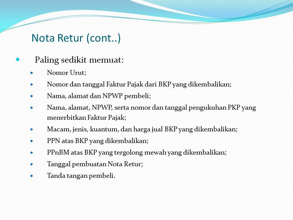 Nota Retur (cont..) Paling sedikit memuat: Nomor Urut;