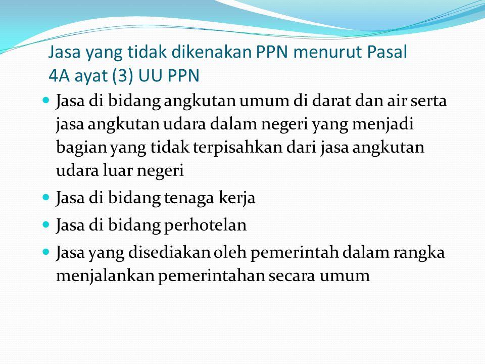 Jasa yang tidak dikenakan PPN menurut Pasal 4A ayat (3) UU PPN