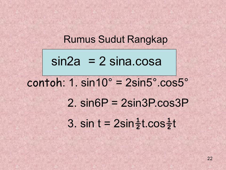Rumus Sudut Rangkap sin2a = 2 sina.cosa
