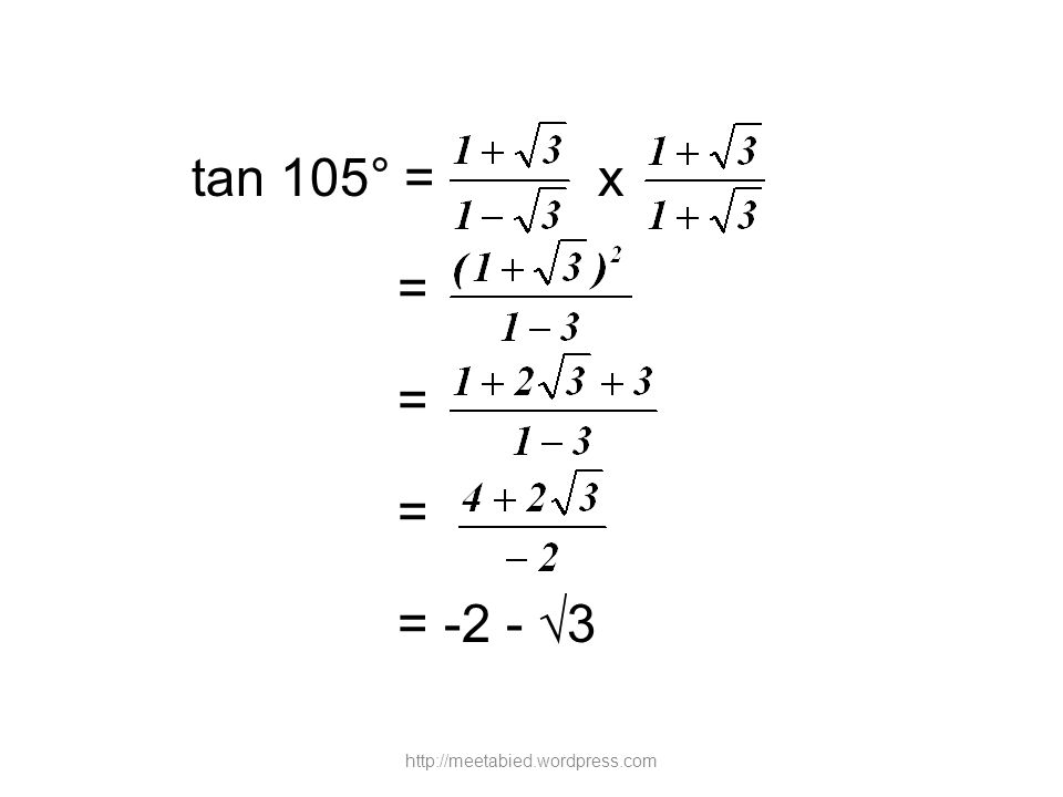 tan 105° = x = = -2 - √3 http://meetabied.wordpress.com