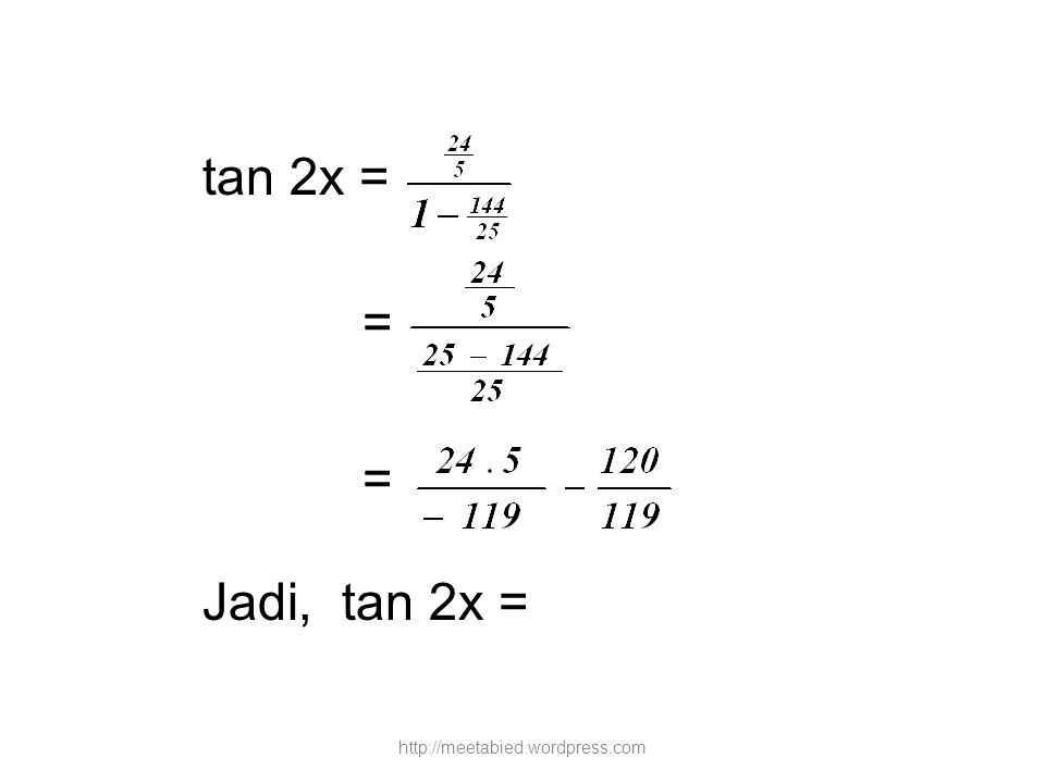 tan 2x = = Jadi, tan 2x = http://meetabied.wordpress.com