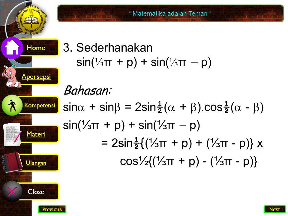 sin + sin = 2sin½( + ).cos½( - )