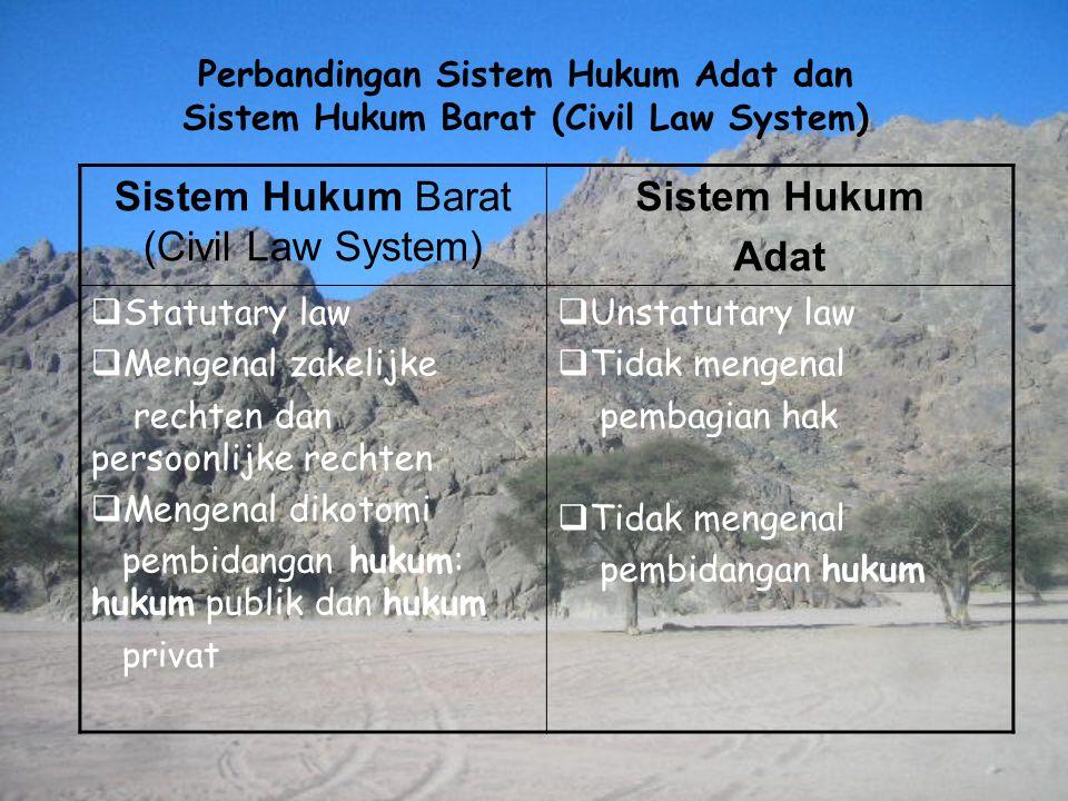 Sistem Hukum Barat (Civil Law System) Sistem Hukum Adat