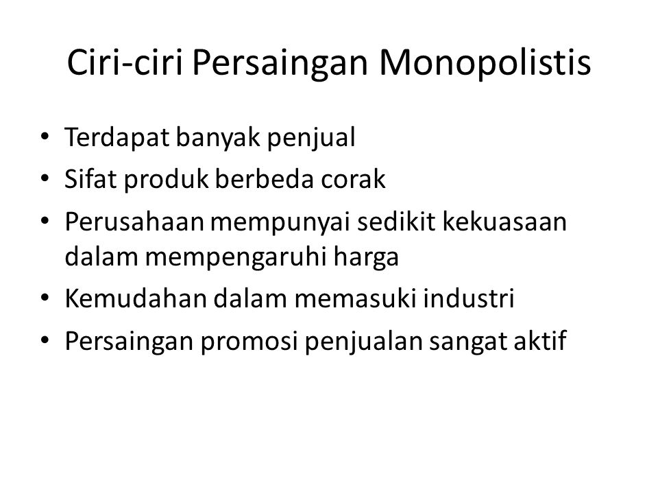 Ciri-ciri Persaingan Monopolistis