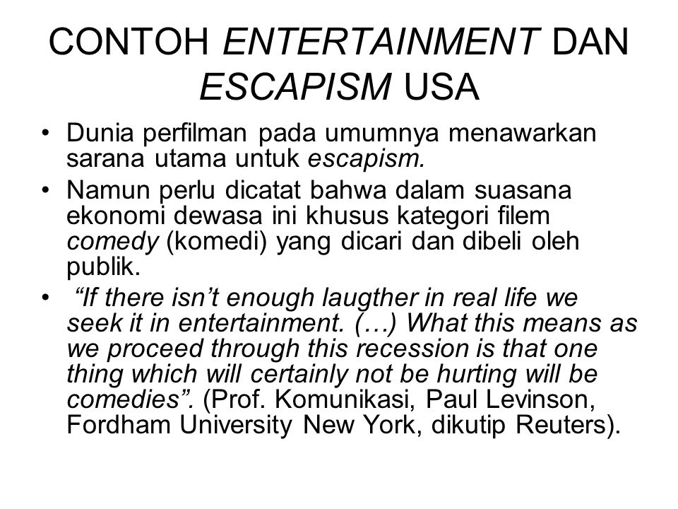 CONTOH ENTERTAINMENT DAN ESCAPISM USA