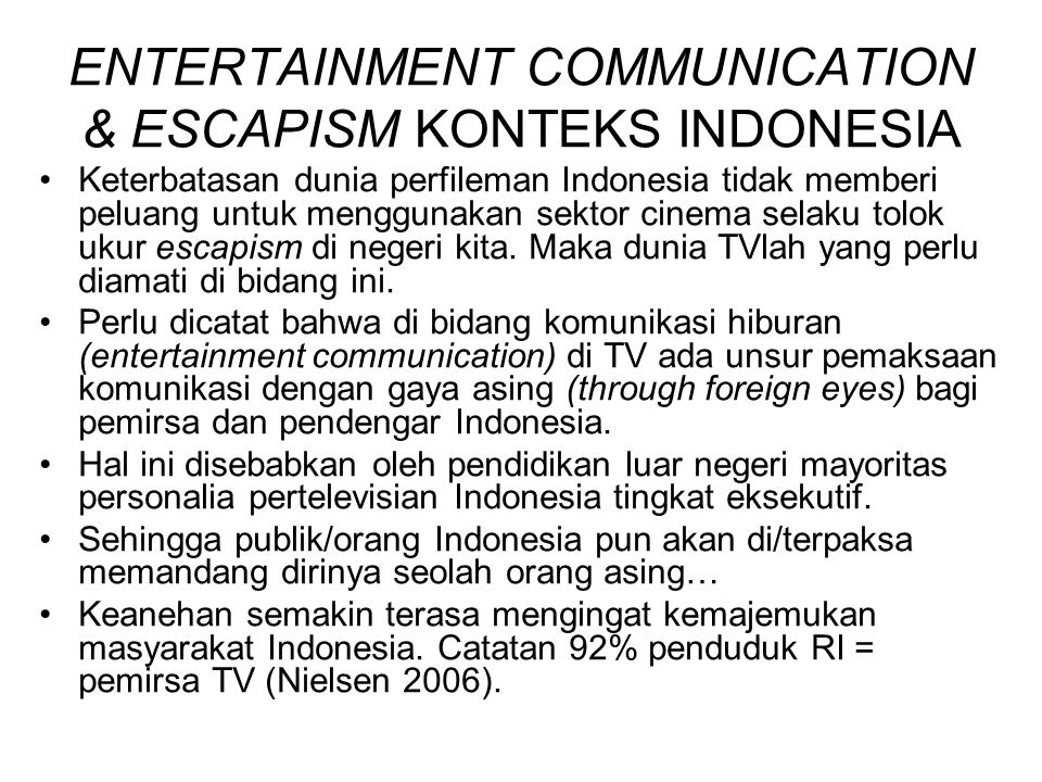 ENTERTAINMENT COMMUNICATION & ESCAPISM KONTEKS INDONESIA