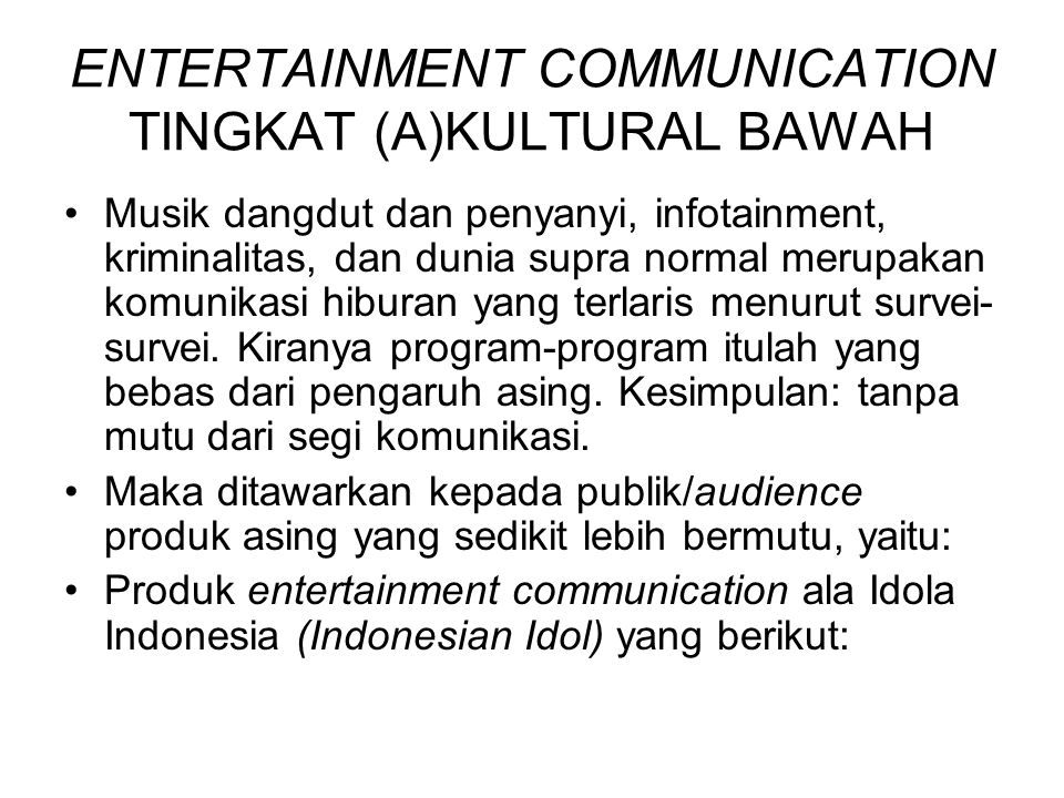 ENTERTAINMENT COMMUNICATION TINGKAT (A)KULTURAL BAWAH