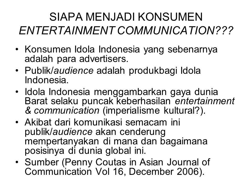 SIAPA MENJADI KONSUMEN ENTERTAINMENT COMMUNICATION