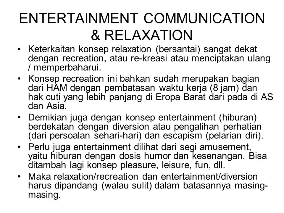 ENTERTAINMENT COMMUNICATION & RELAXATION