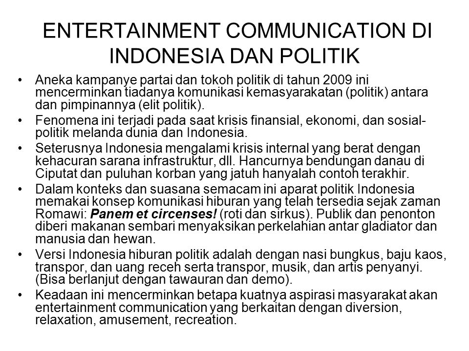 ENTERTAINMENT COMMUNICATION DI INDONESIA DAN POLITIK