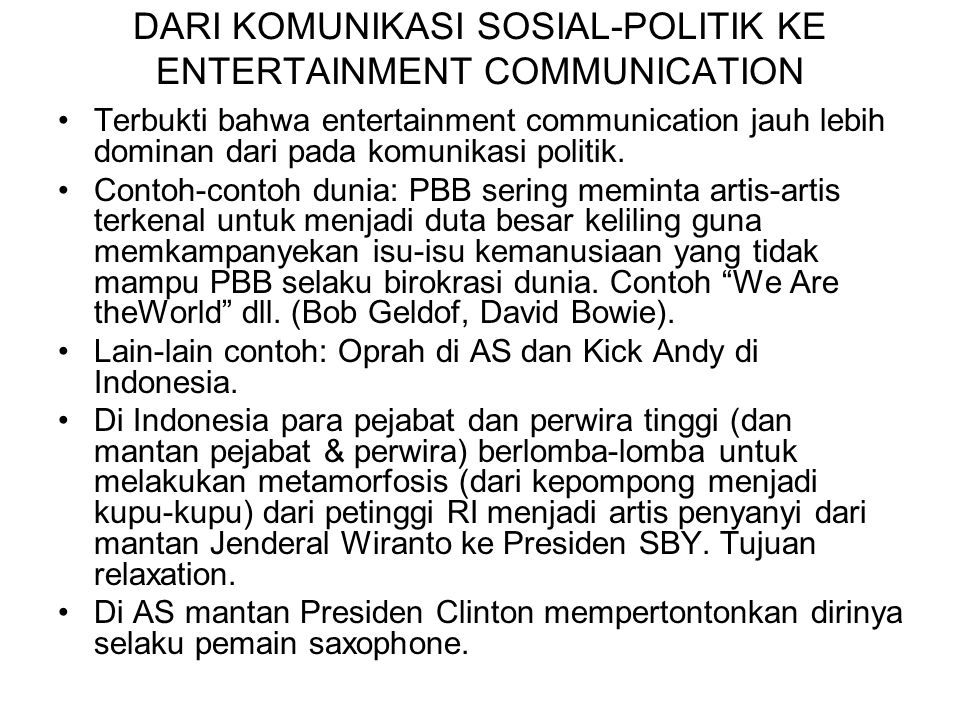 DARI KOMUNIKASI SOSIAL-POLITIK KE ENTERTAINMENT COMMUNICATION
