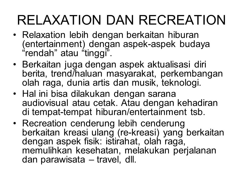 RELAXATION DAN RECREATION