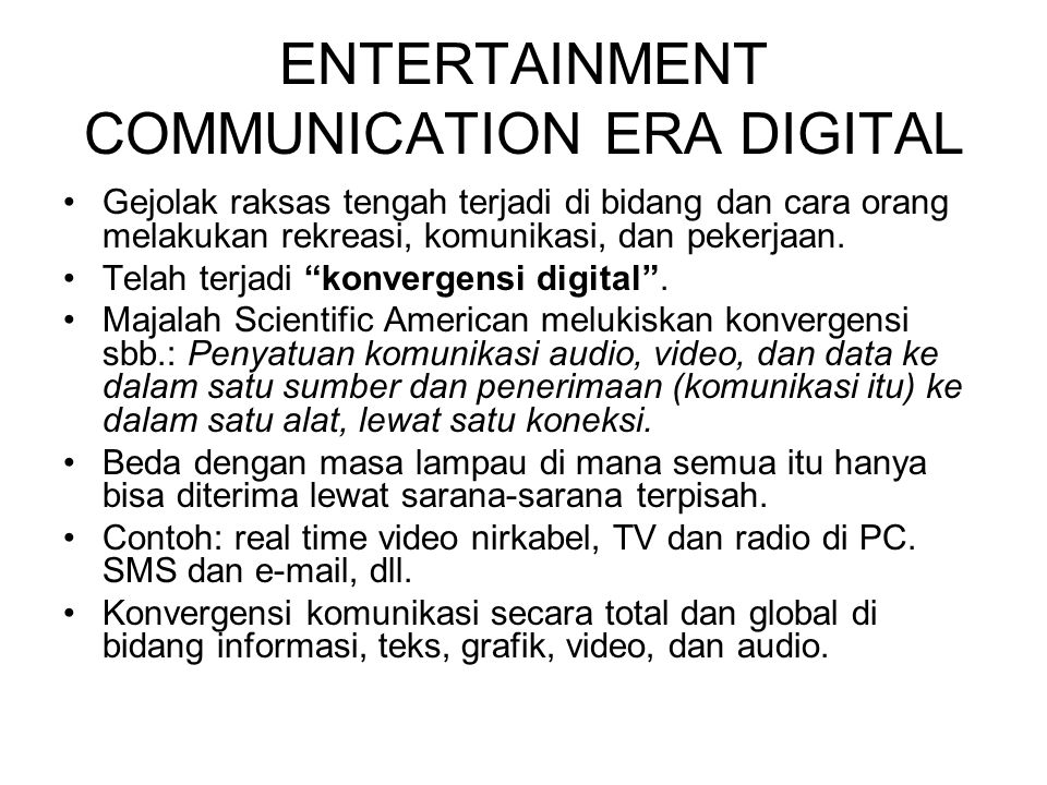 ENTERTAINMENT COMMUNICATION ERA DIGITAL