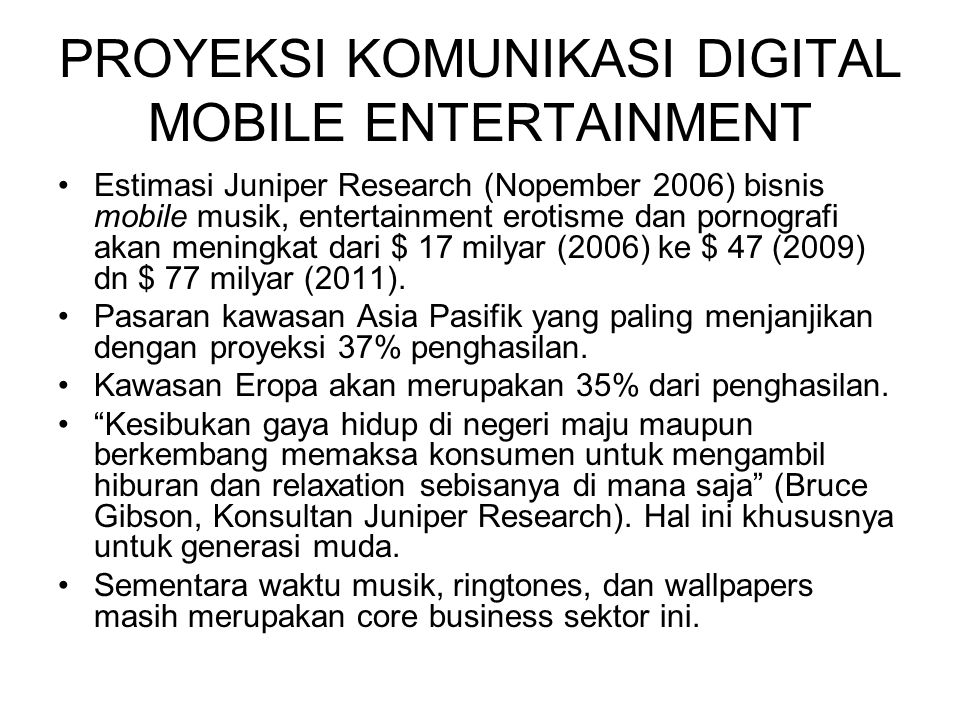 PROYEKSI KOMUNIKASI DIGITAL MOBILE ENTERTAINMENT