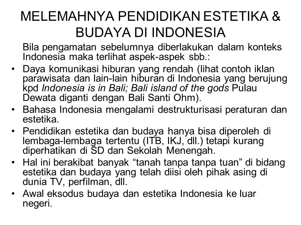 MELEMAHNYA PENDIDIKAN ESTETIKA & BUDAYA DI INDONESIA