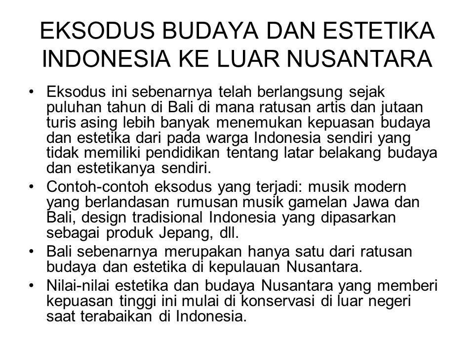 EKSODUS BUDAYA DAN ESTETIKA INDONESIA KE LUAR NUSANTARA