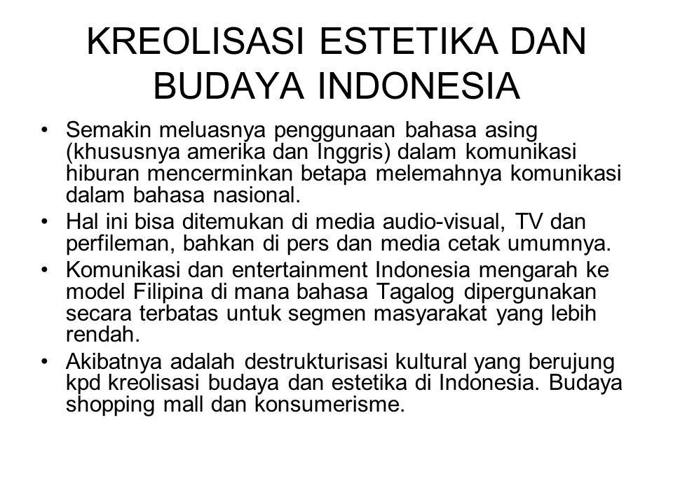 KREOLISASI ESTETIKA DAN BUDAYA INDONESIA