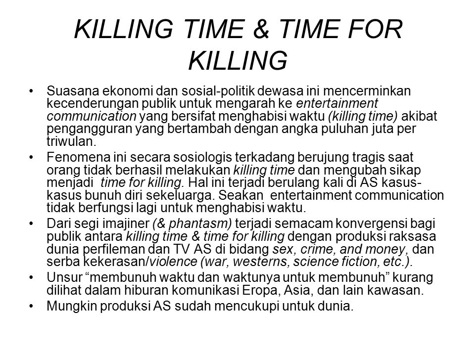 KILLING TIME & TIME FOR KILLING