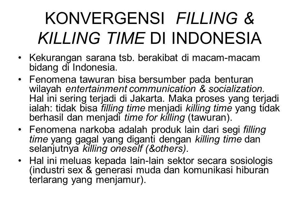 KONVERGENSI FILLING & KILLING TIME DI INDONESIA
