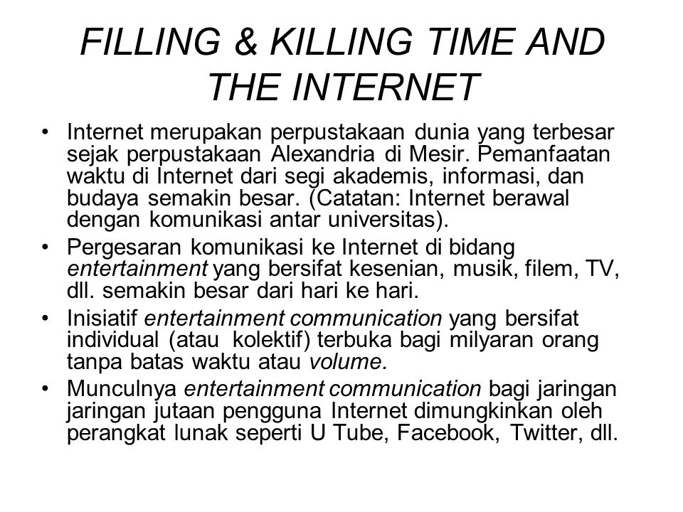 FILLING & KILLING TIME AND THE INTERNET