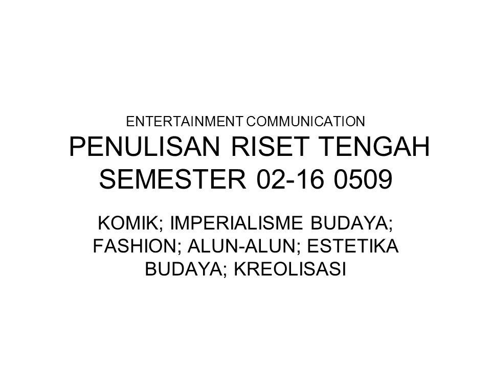 ENTERTAINMENT COMMUNICATION PENULISAN RISET TENGAH SEMESTER 02-16 0509
